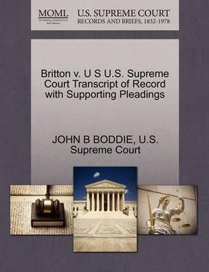 Britton V. U S U.S. Supreme Court Transcript of Record with Supporting Pleadings