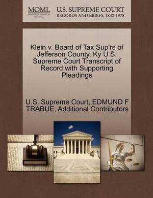 Klein V. Board of Tax Sup'rs of Jefferson County, KY U.S. Supreme Court Transcript of Record with Supporting Pleadings