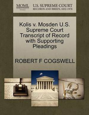 Kolis V. Mosden U.S. Supreme Court Transcript of Record with Supporting Pleadings
