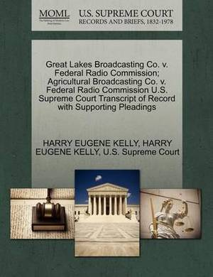Great Lakes Broadcasting Co. V. Federal Radio Commission; Agricultural Broadcasting Co. V. Federal Radio Commission U.S. Supreme Court Transcript of Record with Supporting Pleadings