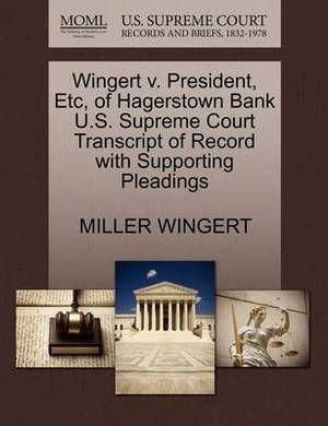 Wingert V. President, Etc, of Hagerstown Bank U.S. Supreme Court Transcript of Record with Supporting Pleadings