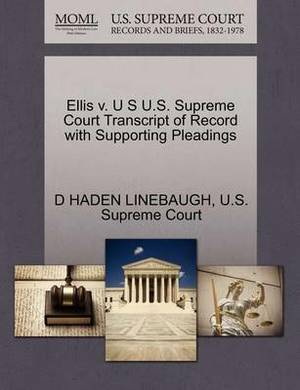 Ellis V. U S U.S. Supreme Court Transcript of Record with Supporting Pleadings