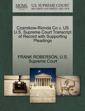 Czarnikow-Rionda Co V. Us U.S. Supreme Court Transcript of Record with Supporting Pleadings
