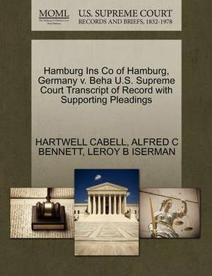 Hamburg Ins Co of Hamburg, Germany V. Beha U.S. Supreme Court Transcript of Record with Supporting Pleadings