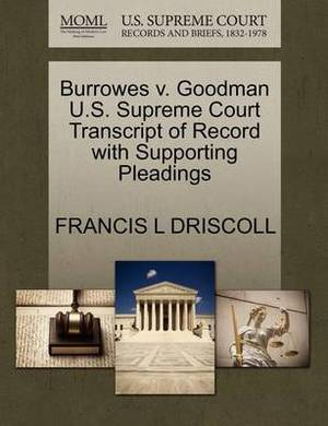 Burrowes V. Goodman U.S. Supreme Court Transcript of Record with Supporting Pleadings