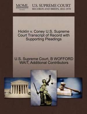 Hicklin V. Coney U.S. Supreme Court Transcript of Record with Supporting Pleadings