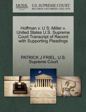Hoffman V. U S; Miller V. United States U.S. Supreme Court Transcript of Record with Supporting Pleadings
