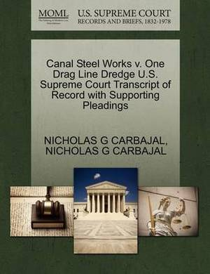 Canal Steel Works V. One Drag Line Dredge U.S. Supreme Court Transcript of Record with Supporting Pleadings