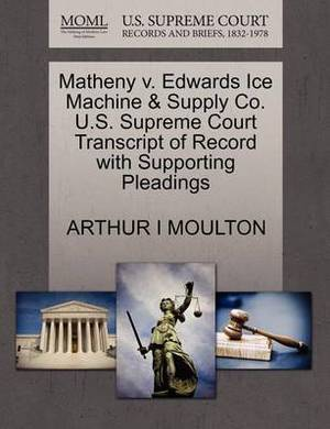Matheny V. Edwards Ice Machine & Supply Co. U.S. Supreme Court Transcript of Record with Supporting Pleadings