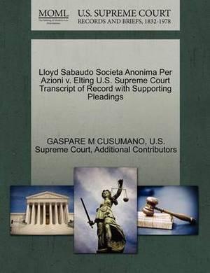 Lloyd Sabaudo Societa Anonima Per Azioni V. Elting U.S. Supreme Court Transcript of Record with Supporting Pleadings