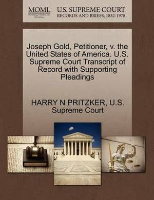 Joseph Gold, Petitioner, V. the United States of America. U.S. Supreme Court Transcript of Record with Supporting Pleadings
