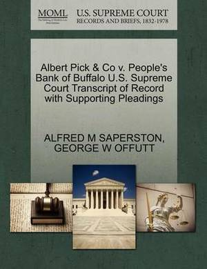 Albert Pick & Co V. People's Bank of Buffalo U.S. Supreme Court Transcript of Record with Supporting Pleadings