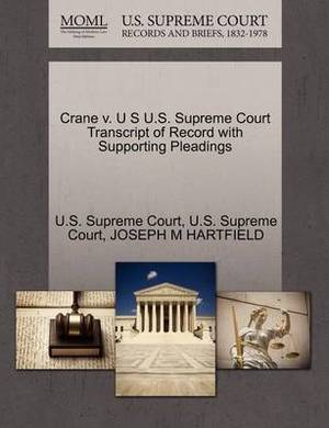 Crane V. U S U.S. Supreme Court Transcript of Record with Supporting Pleadings