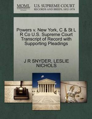 Powers V. New York, C & St L R Co U.S. Supreme Court Transcript of Record with Supporting Pleadings