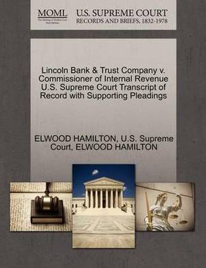 Lincoln Bank & Trust Company V. Commissioner of Internal Revenue U.S. Supreme Court Transcript of Record with Supporting Pleadings