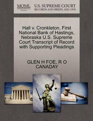 Hall V. Cronkleton, First National Bank of Hastings, Nebraska U.S. Supreme Court Transcript of Record with Supporting Pleadings