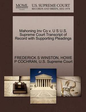 Mahoning Inv Co V. U S U.S. Supreme Court Transcript of Record with Supporting Pleadings