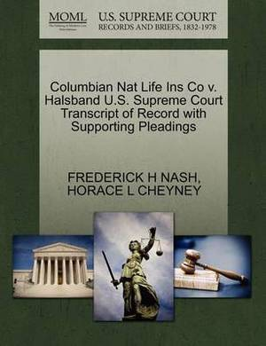 Columbian Nat Life Ins Co V. Halsband U.S. Supreme Court Transcript of Record with Supporting Pleadings