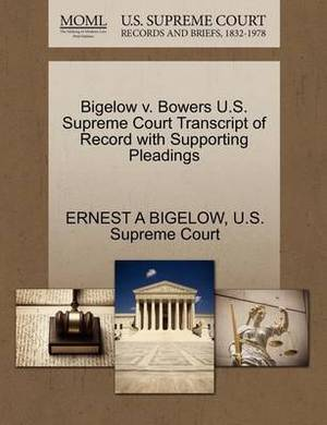 Bigelow V. Bowers U.S. Supreme Court Transcript of Record with Supporting Pleadings