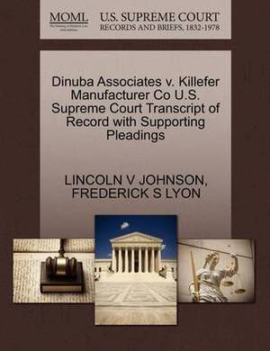 Dinuba Associates V. Killefer Manufacturer Co U.S. Supreme Court Transcript of Record with Supporting Pleadings