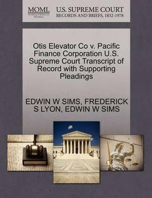 Otis Elevator Co V. Pacific Finance Corporation U.S. Supreme Court Transcript of Record with Supporting Pleadings