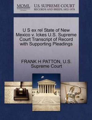 U S Ex Rel State of New Mexico V. Ickes U.S. Supreme Court Transcript of Record with Supporting Pleadings