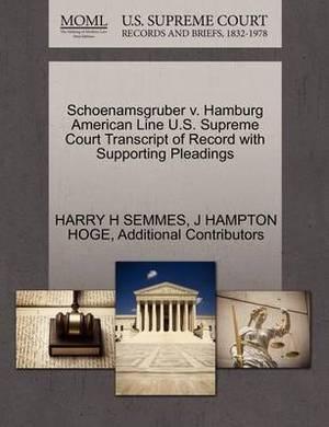 Schoenamsgruber V. Hamburg American Line U.S. Supreme Court Transcript of Record with Supporting Pleadings