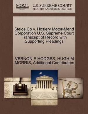 Stelos Co V. Hosiery Motor-Mend Corporation U.S. Supreme Court Transcript of Record with Supporting Pleadings