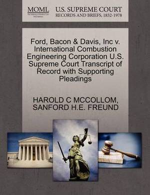 Ford, Bacon & Davis, Inc V. International Combustion Engineering Corporation U.S. Supreme Court Transcript of Record with Supporting Pleadings