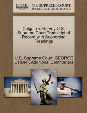 Colgate V. Harvey U.S. Supreme Court Transcript of Record with Supporting Pleadings