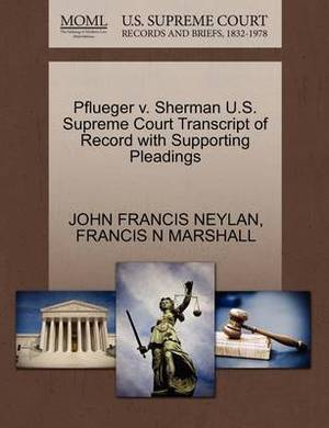Pflueger V. Sherman U.S. Supreme Court Transcript of Record with Supporting Pleadings