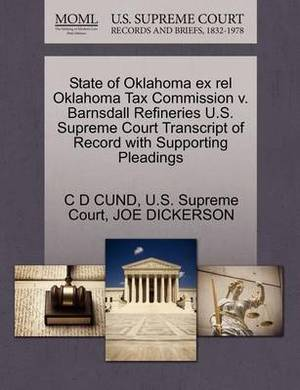 State of Oklahoma Ex Rel Oklahoma Tax Commission V. Barnsdall Refineries U.S. Supreme Court Transcript of Record with Supporting Pleadings