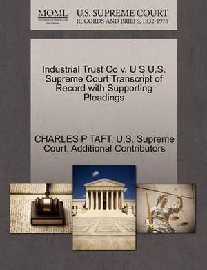 Industrial Trust Co V. U S U.S. Supreme Court Transcript of Record with Supporting Pleadings