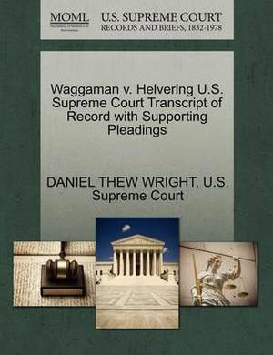 Waggaman V. Helvering U.S. Supreme Court Transcript of Record with Supporting Pleadings