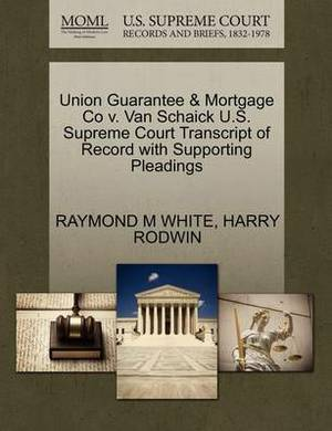 Union Guarantee & Mortgage Co V. Van Schaick U.S. Supreme Court Transcript of Record with Supporting Pleadings