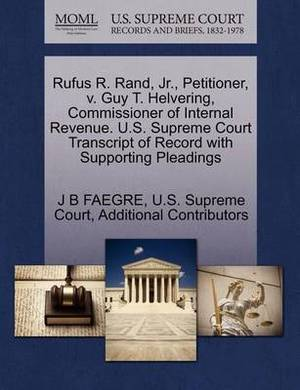 Rufus R. Rand, JR., Petitioner, V. Guy T. Helvering, Commissioner of Internal Revenue. U.S. Supreme Court Transcript of Record with Supporting Pleadings