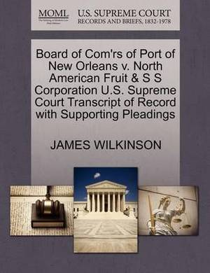 Board of Com'rs of Port of New Orleans V. North American Fruit & S S Corporation U.S. Supreme Court Transcript of Record with Supporting Pleadings