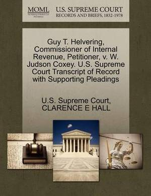 Guy T. Helvering, Commissioner of Internal Revenue, Petitioner, V. W. Judson Coxey. U.S. Supreme Court Transcript of Record with Supporting Pleadings