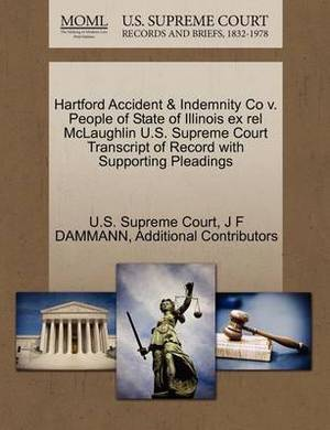 Hartford Accident & Indemnity Co V. People of State of Illinois Ex Rel McLaughlin U.S. Supreme Court Transcript of Record with Supporting Pleadings