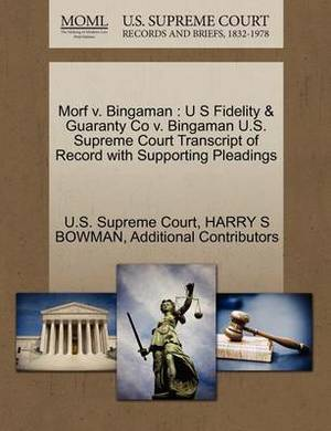 Morf V. Bingaman: U S Fidelity & Guaranty Co V. Bingaman U.S. Supreme Court Transcript of Record with Supporting Pleadings
