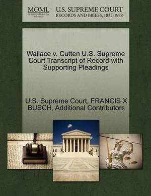 Wallace V. Cutten U.S. Supreme Court Transcript of Record with Supporting Pleadings