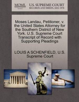 Moses Landau, Petitioner, V. the United States Attorney for the Southern District of New York. U.S. Supreme Court Transcript of Record with Supporting Pleadings