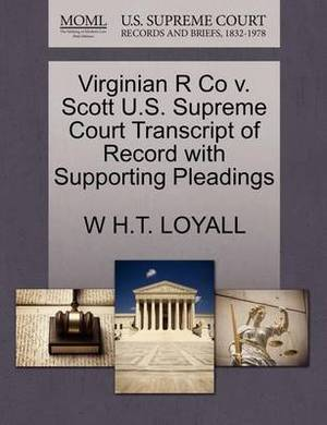Virginian R Co V. Scott U.S. Supreme Court Transcript of Record with Supporting Pleadings