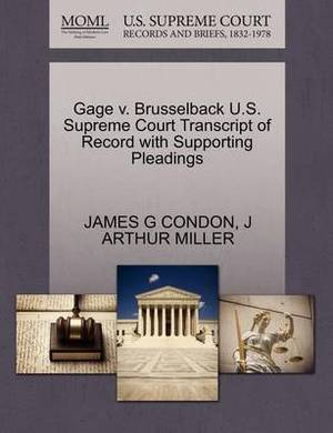 Gage V. Brusselback U.S. Supreme Court Transcript of Record with Supporting Pleadings