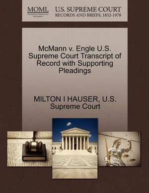 McMann V. Engle U.S. Supreme Court Transcript of Record with Supporting Pleadings