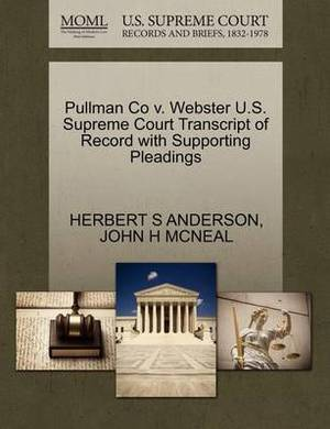 Pullman Co V. Webster U.S. Supreme Court Transcript of Record with Supporting Pleadings
