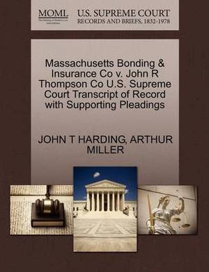 Massachusetts Bonding & Insurance Co V. John R Thompson Co U.S. Supreme Court Transcript of Record with Supporting Pleadings