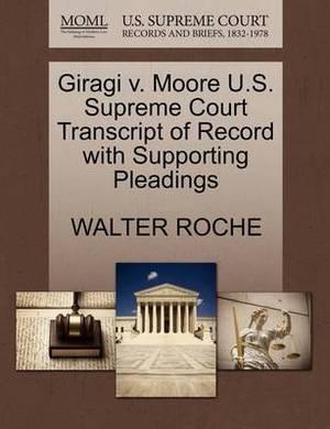 Giragi V. Moore U.S. Supreme Court Transcript of Record with Supporting Pleadings