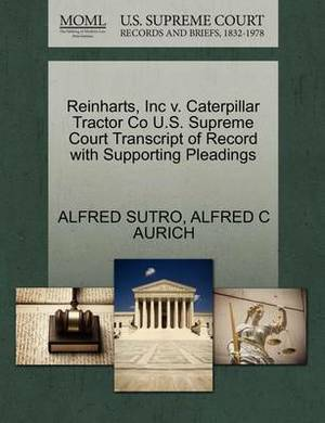 Reinharts, Inc V. Caterpillar Tractor Co U.S. Supreme Court Transcript of Record with Supporting Pleadings
