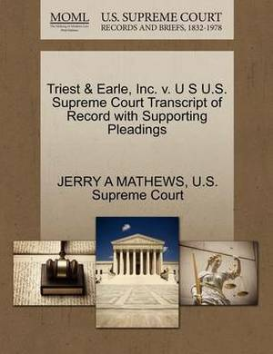 Triest & Earle, Inc. V. U S U.S. Supreme Court Transcript of Record with Supporting Pleadings
